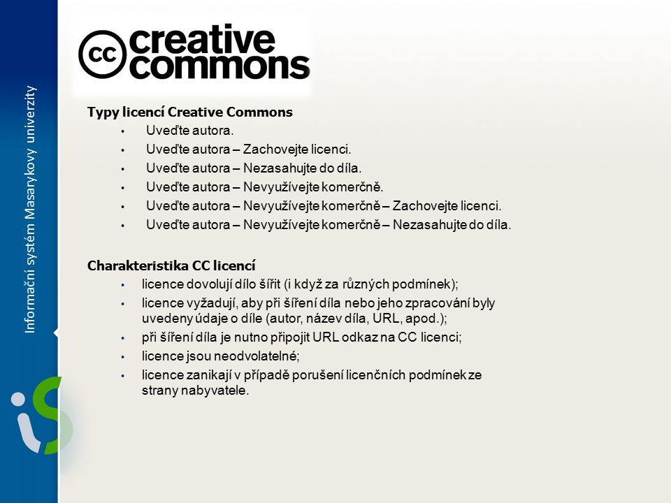 Informační systém Masarykovy univerzity Typy licencí Creative Commons Uveďte autora.