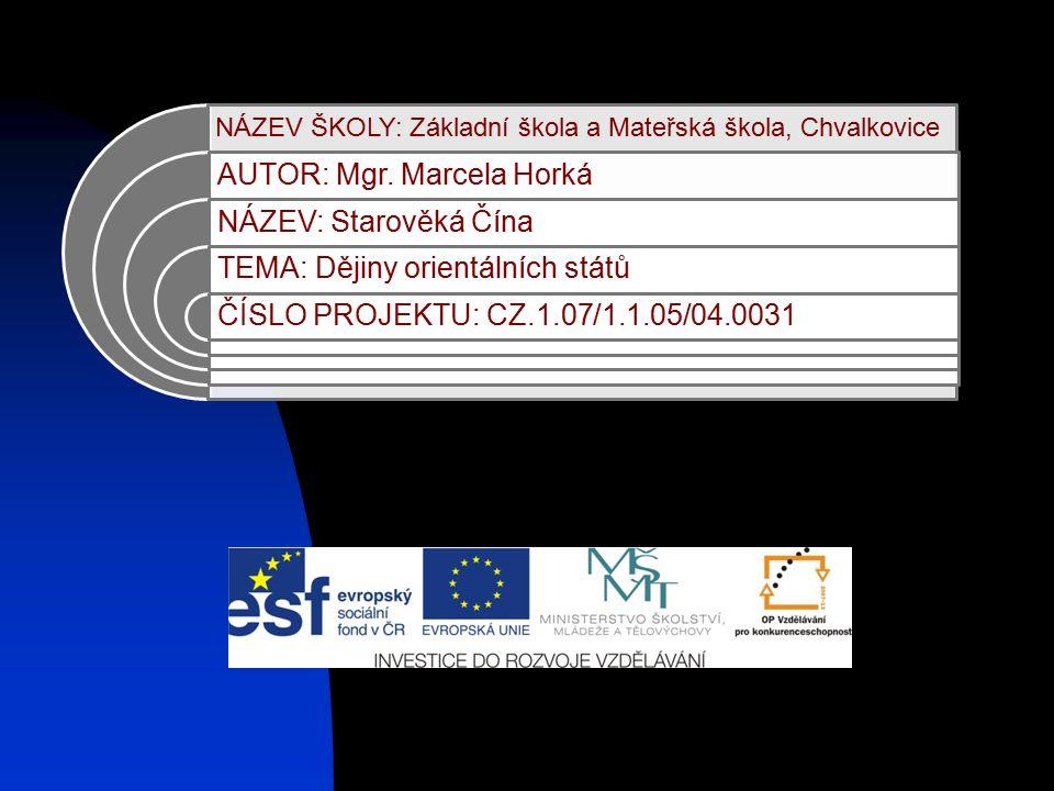 NÁZEV ŠKOLY: Základní škola a Mateřská škola, Chvalkovice AUTOR: Mgr.