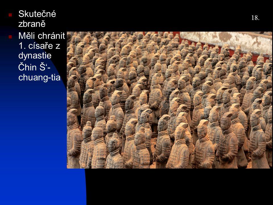 Skutečné zbraně Měli chránit 1. císaře z dynastie Čhin Š'- chuang-tia 18.