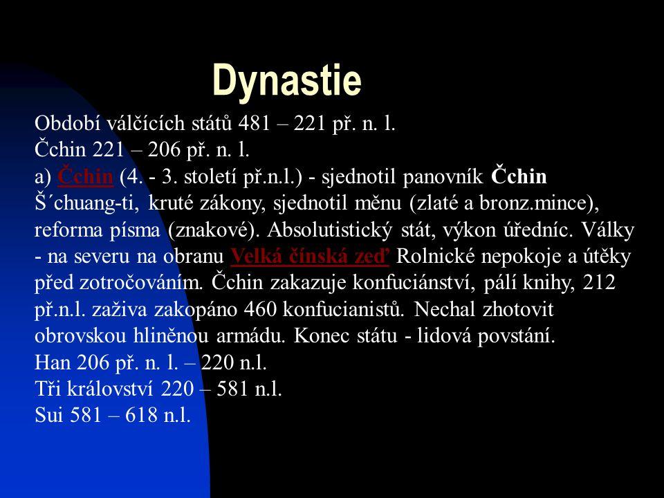 Dynastie Období válčících států 481 – 221 př. n. l.