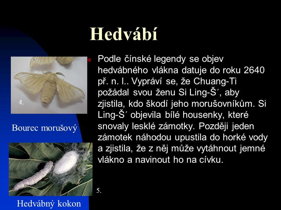 Hedvábí Podle čínské legendy se objev hedvábného vlákna datuje do roku 2640 př.