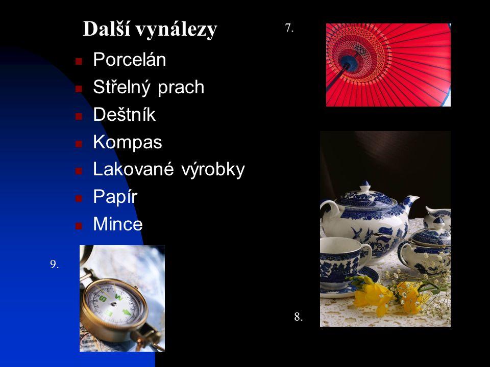 Porcelán Střelný prach Deštník Kompas Lakované výrobky Papír Mince Další vynálezy 9. 8. 7.