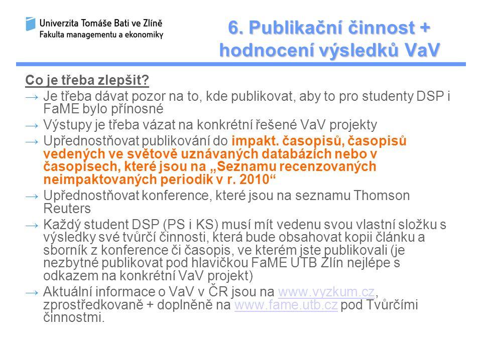 6.Publikační činnost + hodnocení výsledků VaV Co je třeba zlepšit.