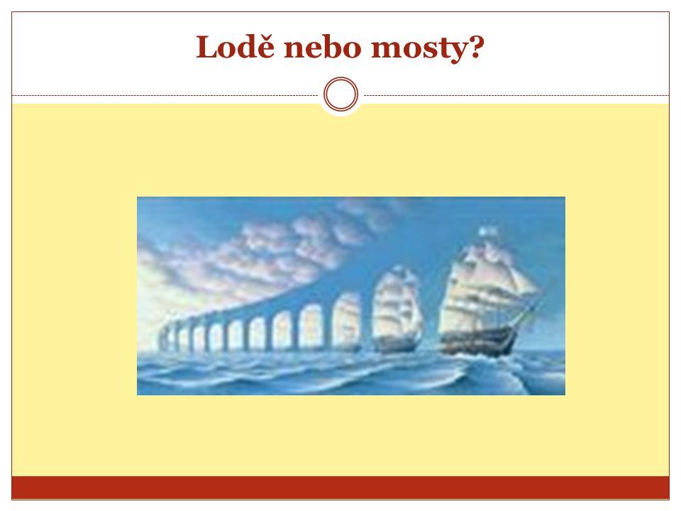 Lodě nebo mosty?