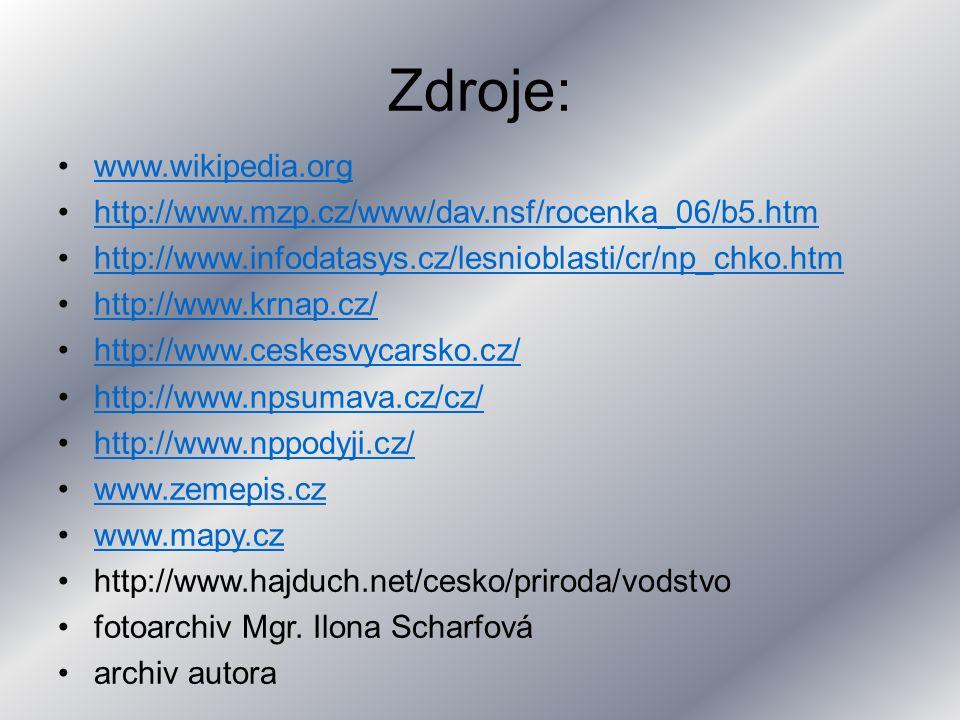 Zdroje: www.wikipedia.org http://www.mzp.cz/www/dav.nsf/rocenka_06/b5.htm http://www.infodatasys.cz/lesnioblasti/cr/np_chko.htm http://www.krnap.cz/ http://www.ceskesvycarsko.cz/ http://www.npsumava.cz/cz/ http://www.nppodyji.cz/ www.zemepis.cz www.mapy.cz http://www.hajduch.net/cesko/priroda/vodstvo fotoarchiv Mgr.