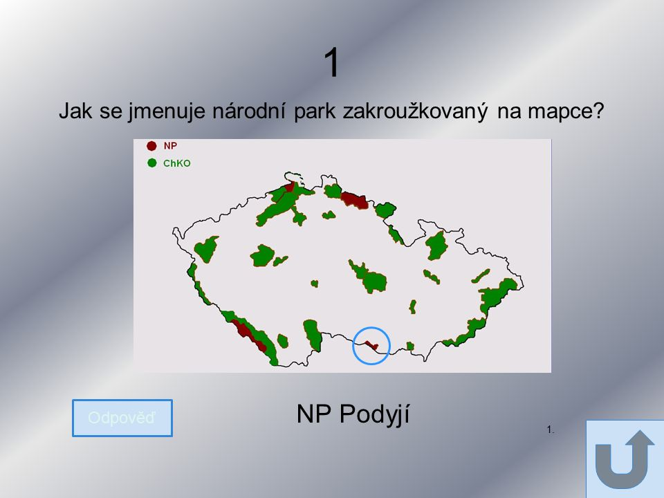 1 Jak se jmenuje národní park zakroužkovaný na mapce Odpověď NP Podyjí 1.