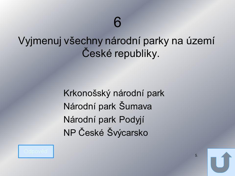 6 Vyjmenuj všechny národní parky na území České republiky.