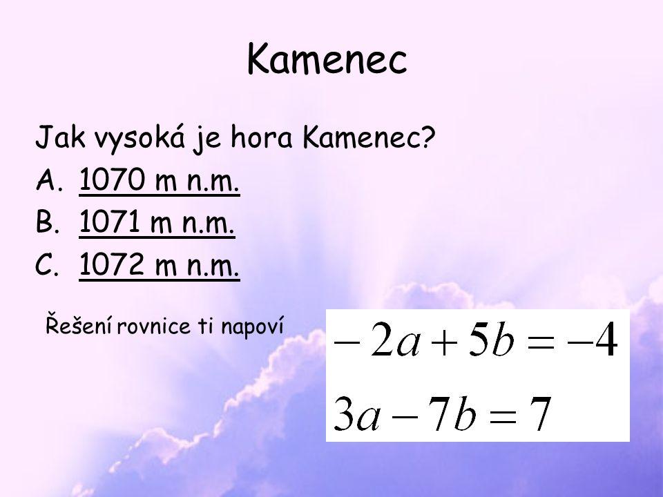 Kamenec Jak vysoká je hora Kamenec. A.1070 m n.m.1070 m n.m.