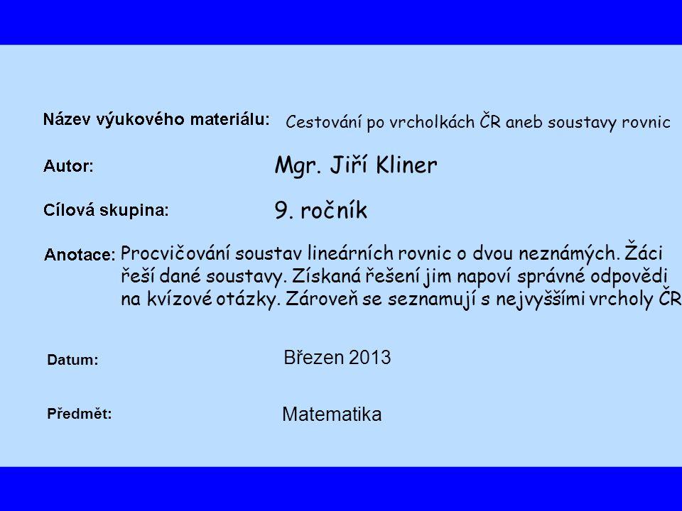 Cestování po vrcholkách ČR aneb soustavy rovnic Mgr.
