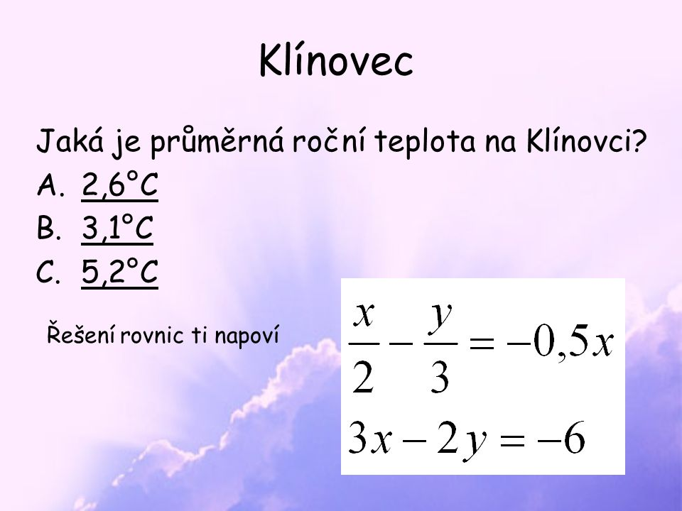 Klínovec Jaká je průměrná roční teplota na Klínovci.