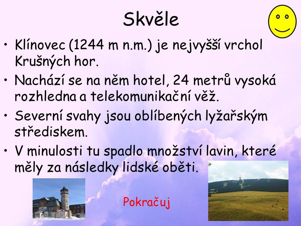 Skvěle Klínovec (1244 m n.m.) je nejvyšší vrchol Krušných hor.