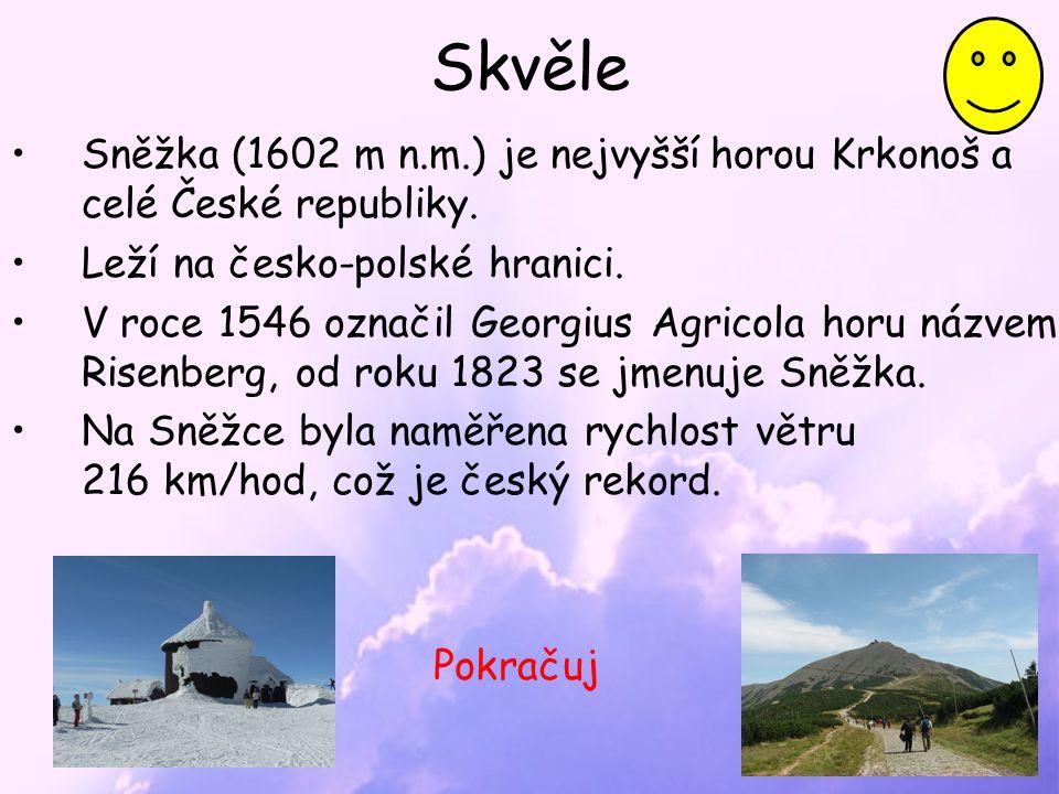 Skvěle Sněžka (1602 m n.m.) je nejvyšší horou Krkonoš a celé České republiky.