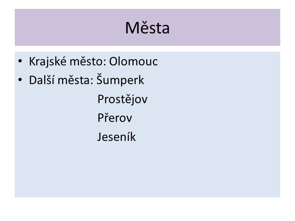Města Krajské město: Olomouc Další města: Šumperk Prostějov Přerov Jeseník