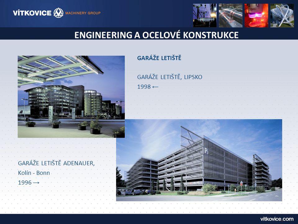ENGINEERING A OCELOVÉ KONSTRUKCE GARÁŽE LETIŠTĚ GARÁŽE LETIŠTĚ, LIPSKO 1998 ← GARÁŽE LETIŠTĚ ADENAUER, Kolín - Bonn 1996 →