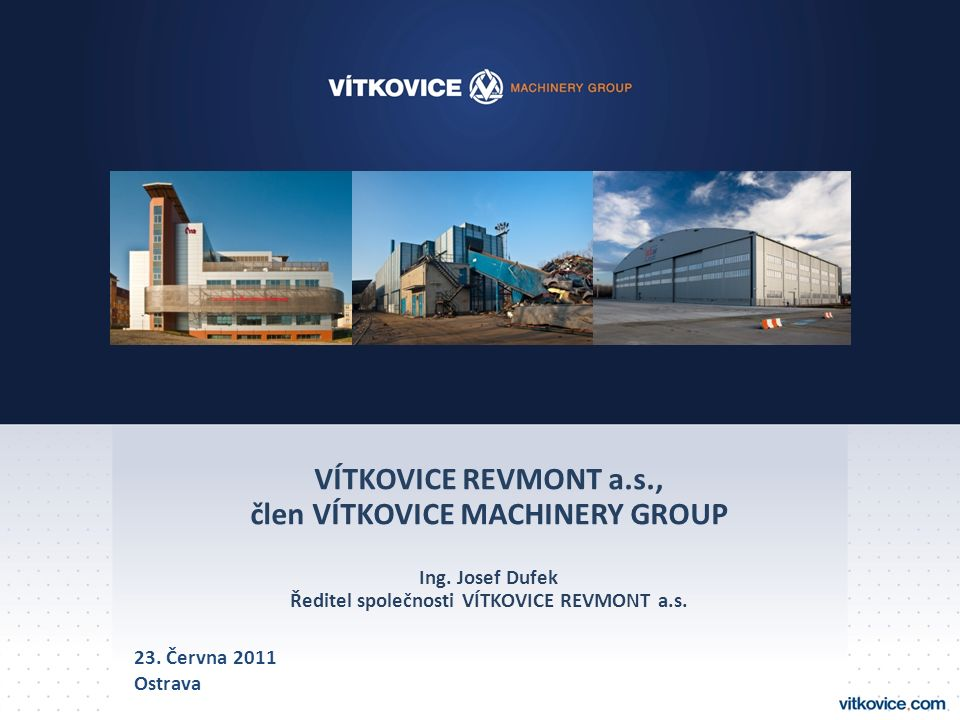 VÍTKOVICE REVMONT a.s., člen VÍTKOVICE MACHINERY GROUP Ing.