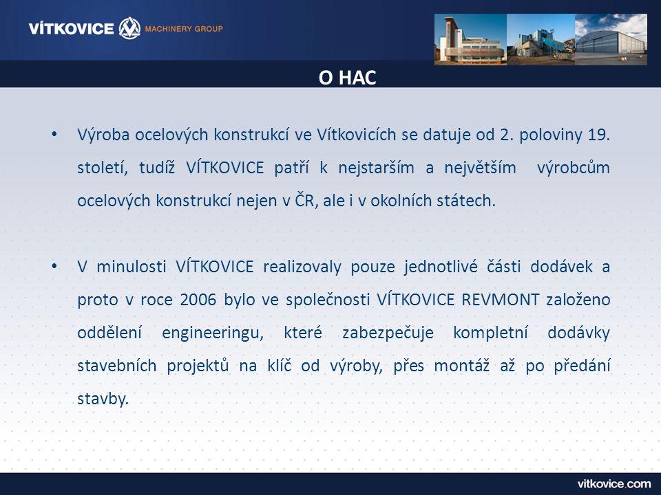 О НАС Výroba ocelových konstrukcí ve Vítkovicích se datuje od 2. poloviny 19. století, tudíž VÍTKOVICE patří k nejstarším a největším výrobcům ocelový