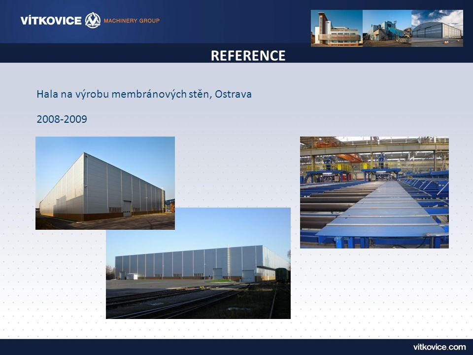 REFERENCE Hala na výrobu membránových stěn, Ostrava 2008-2009