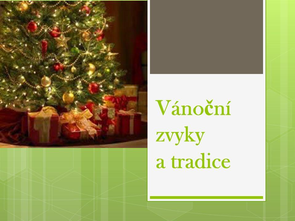 Váno č ní zvyky a tradice
