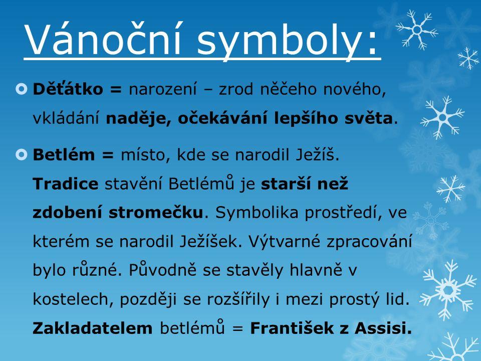 Vánoční symboly:  Děťátko = narození – zrod něčeho nového, vkládání naděje, očekávání lepšího světa.