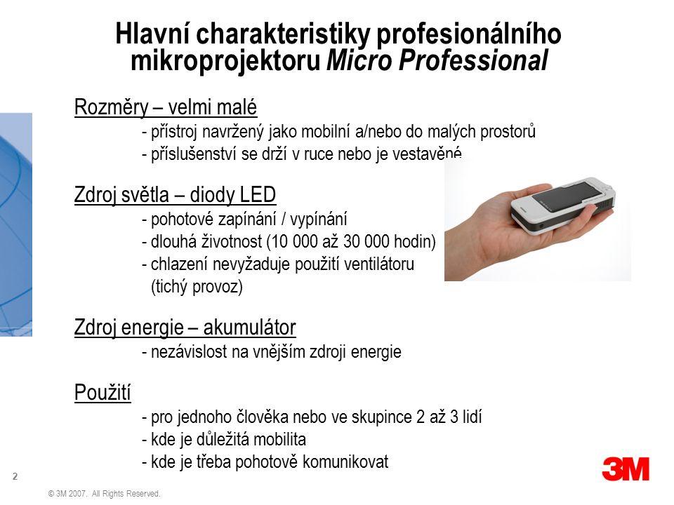 2 © 3M 2007. All Rights Reserved. Hlavní charakteristiky profesionálního mikroprojektoru Micro Professional Rozměry – velmi malé - přístroj navržený j