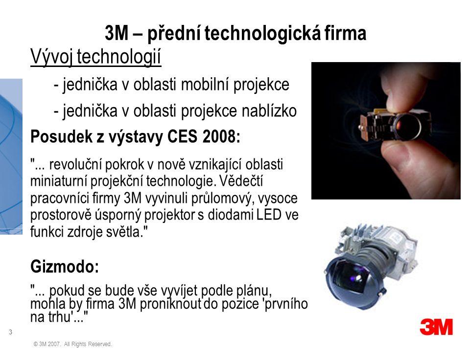 3 © 3M 2007. All Rights Reserved. 3M – přední technologická firma Vývoj technologií - jednička v oblasti mobilní projekce - jednička v oblasti projekc