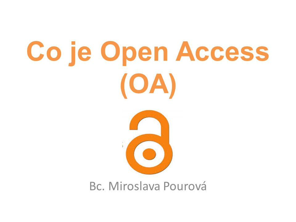 Co je Open Access (OA) Bc. Miroslava Pourová