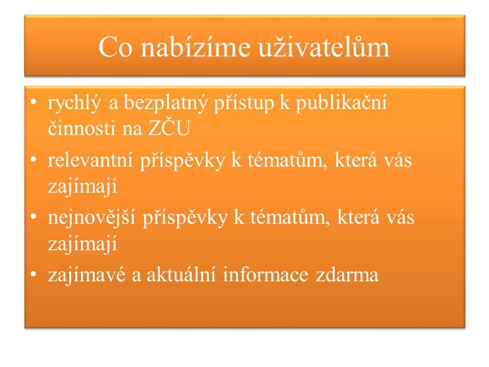 Co nabízíme uživatelům rychlý a bezplatný přístup k publikační činnosti na ZČU relevantní příspěvky k tématům, která vás zajímají nejnovější příspěvky k tématům, která vás zajímají zajímavé a aktuální informace zdarma rychlý a bezplatný přístup k publikační činnosti na ZČU relevantní příspěvky k tématům, která vás zajímají nejnovější příspěvky k tématům, která vás zajímají zajímavé a aktuální informace zdarma