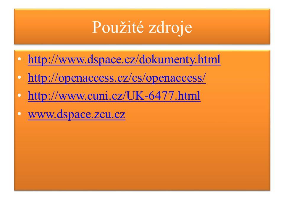 Použité zdroje http://www.dspace.cz/dokumenty.html http://openaccess.cz/cs/openaccess/ http://www.cuni.cz/UK-6477.html www.dspace.zcu.cz http://www.dspace.cz/dokumenty.html http://openaccess.cz/cs/openaccess/ http://www.cuni.cz/UK-6477.html www.dspace.zcu.cz
