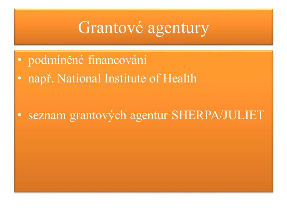 Grantové agentury podmíněné financování např.