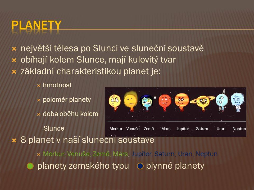  největší tělesa po Slunci ve sluneční soustavě  obíhají kolem Slunce, mají kulovitý tvar  základní charakteristikou planet je:  hmotnost  polomě