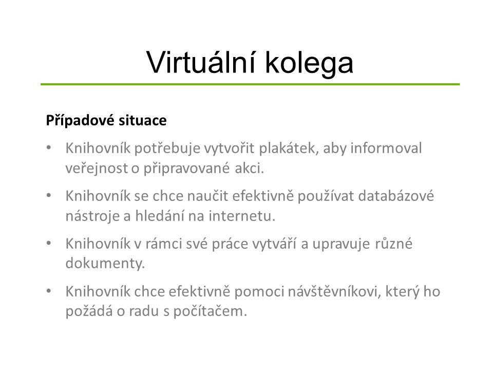 Virtuální kolega Tyto potřeby knihovníků, případně návštěvníků knihoven, pomáhá řešit Virtuální kolega.