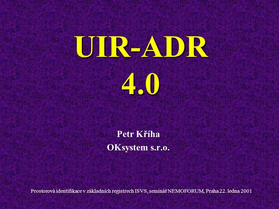 UIR-ADR 4.0 Petr Kříha OKsystem s.r.o.