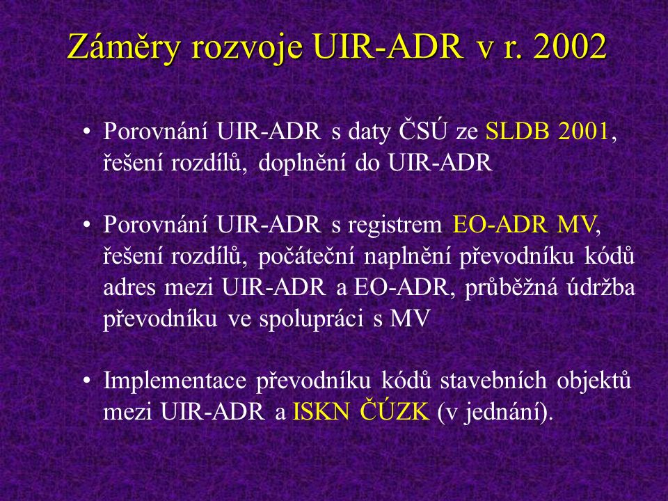 Záměry rozvoje UIR-ADR v r.