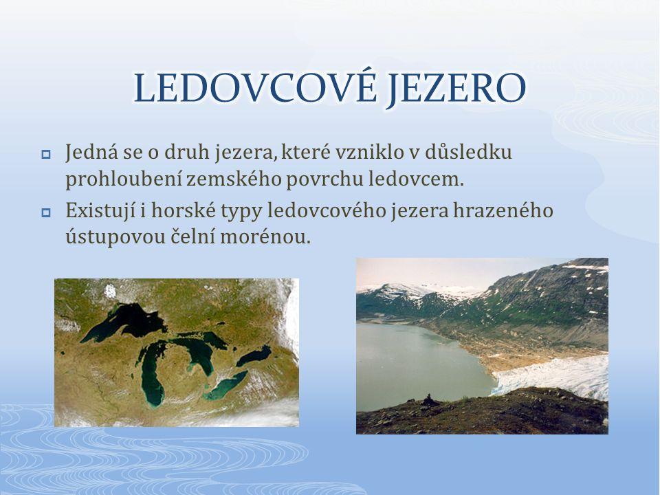  Jedná se o druh jezera, které vzniklo v důsledku prohloubení zemského povrchu ledovcem.