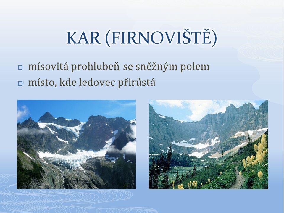  Jestliže horský ledovec překročí okraj karu (své vyživovací oblasti) a vydá se do údolí, vzniká ledovcový splaz.