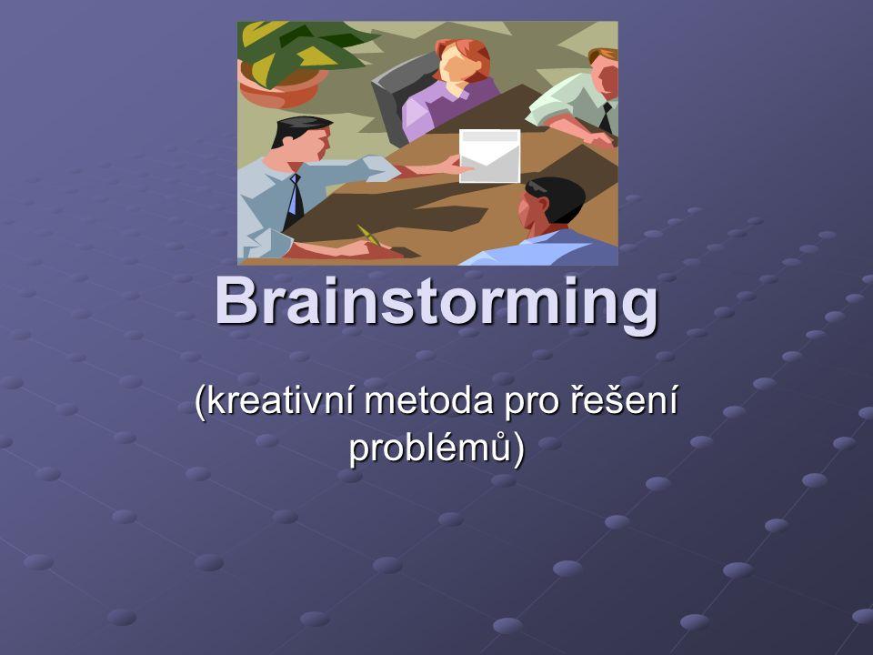 Brainstorming (kreativní metoda pro řešení problémů)