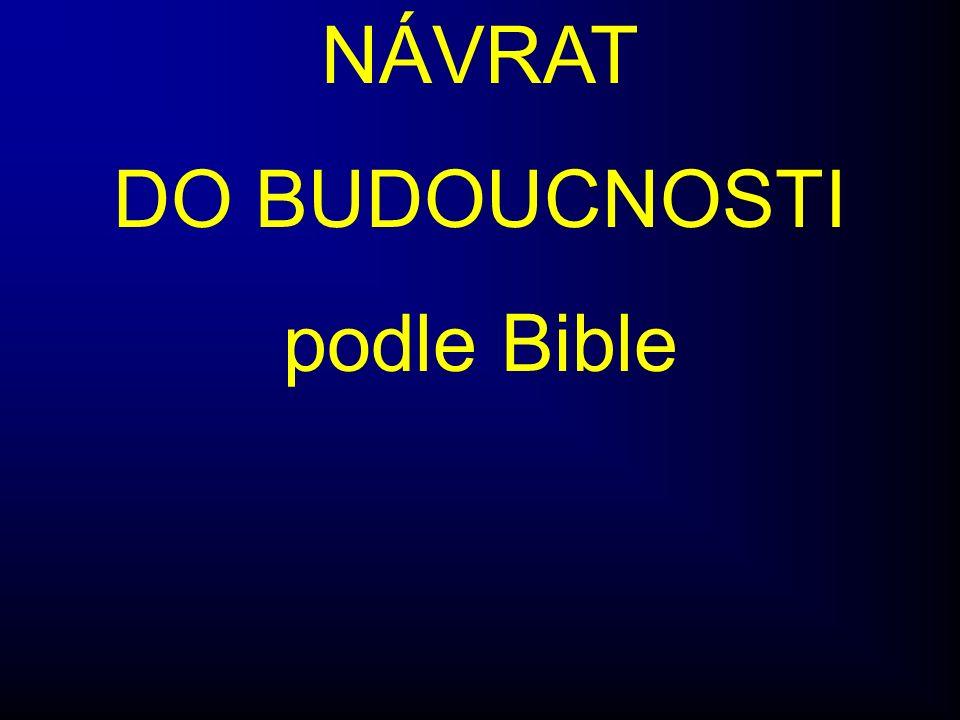 NÁVRAT DO BUDOUCNOSTI podle Bible