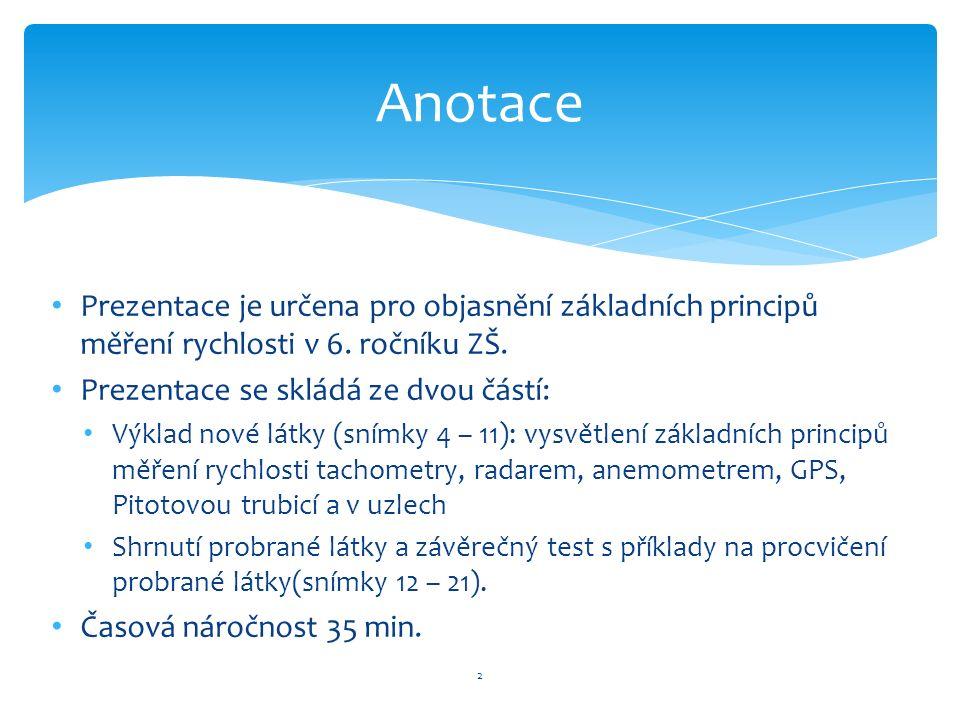 Prezentace je určena pro objasnění základních principů měření rychlosti v 6.