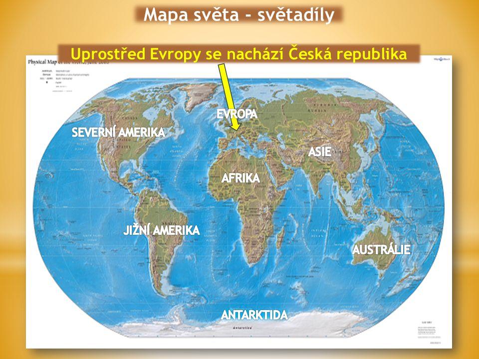 Mapa světa - světadíly Uprostřed Evropy se nachází Česká republika