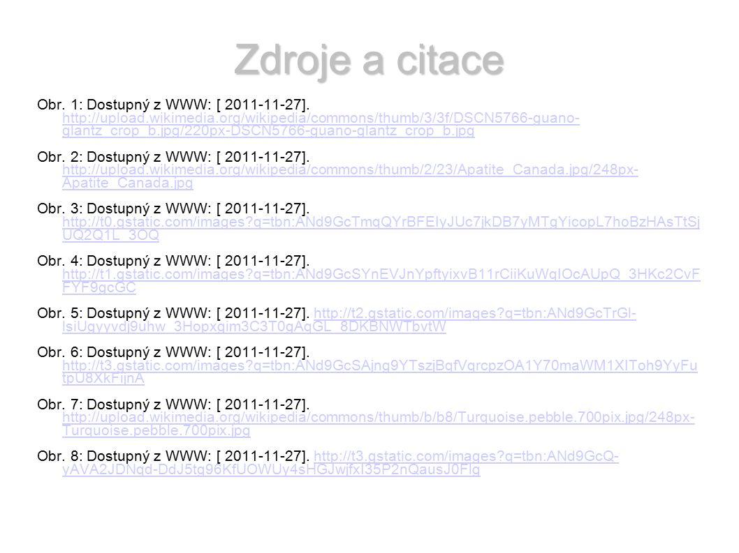 Zdroje a citace Obr. 1: Dostupný z WWW: [ 2011-11-27]. http://upload.wikimedia.org/wikipedia/commons/thumb/3/3f/DSCN5766-guano- glantz_crop_b.jpg/220p