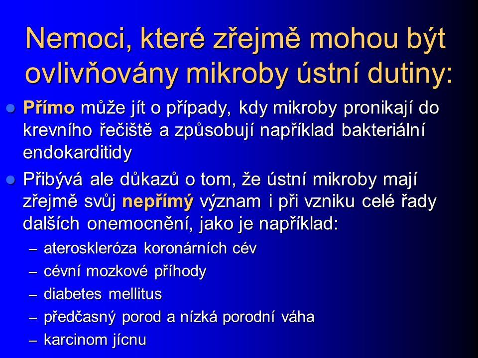 Přehled mikrobů ústní dutiny První část – fakultativní anaeroby Streptokoky (grampozitivní koky, bližší rozdělení viz dále) Streptokoky (grampozitivní koky, bližší rozdělení viz dále) Laktobacily (grampozitivní tyčinky, často rostou spíše mikroaerofilně) Laktobacily (grampozitivní tyčinky, často rostou spíše mikroaerofilně) Stomatokoky (grampozitivní koky) Stomatokoky (grampozitivní koky) Malá množství stafylokoků (grampozitivní koky) Malá množství stafylokoků (grampozitivní koky) Neisserie (gramnegativní koky) Neisserie (gramnegativní koky) Moraxelly (gramnegativní koky) Moraxelly (gramnegativní koky) Hemofily (krátké gramnegativní tyčinky) Hemofily (krátké gramnegativní tyčinky) Aggregatibacter actinomycentemcomitans Aggregatibacter actinomycentemcomitans Eikenella Eikenella