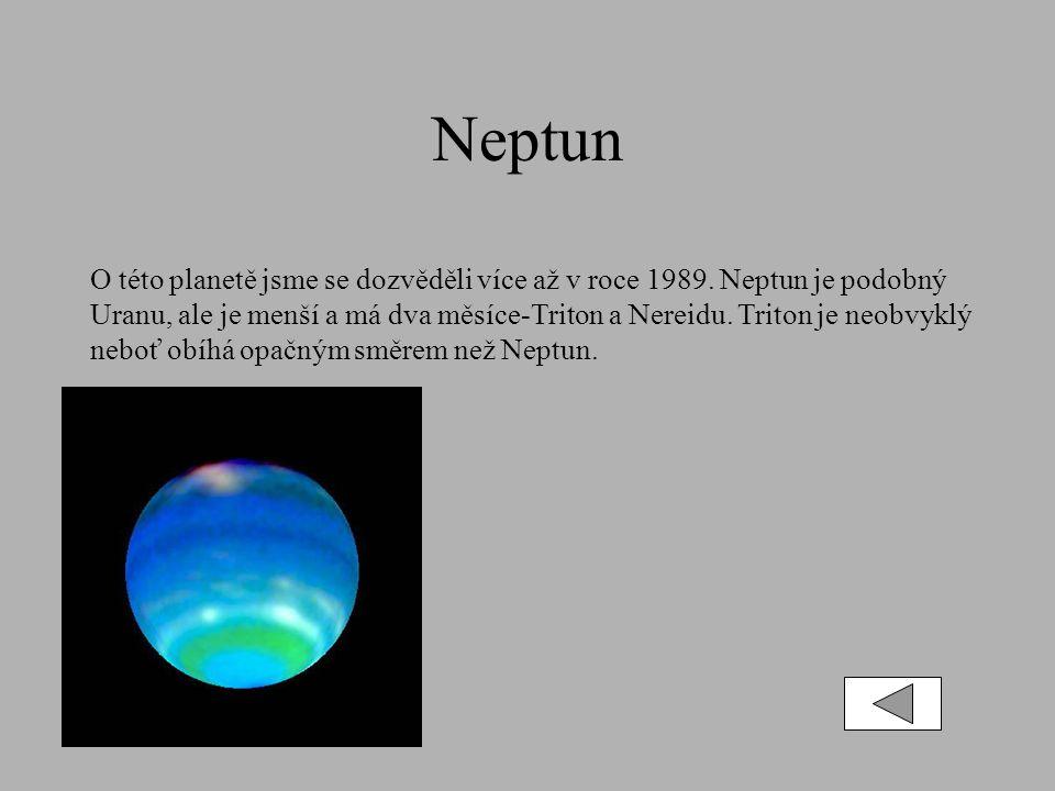 Neptun O této planetě jsme se dozvěděli více až v roce 1989.