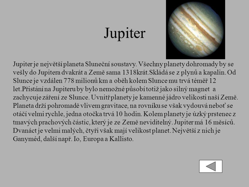 Jupiter Jupiter je největší planeta Sluneční soustavy.