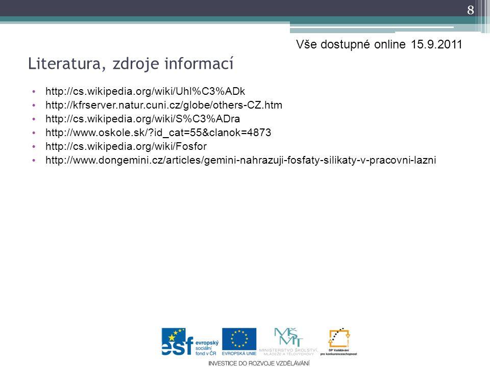 http://cs.wikipedia.org/wiki/Uhl%C3%ADk http://kfrserver.natur.cuni.cz/globe/others-CZ.htm http://cs.wikipedia.org/wiki/S%C3%ADra http://www.oskole.sk