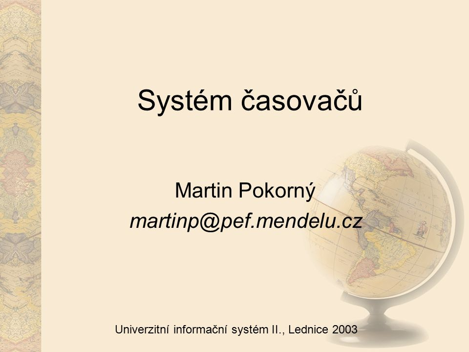 2 Univerzitní informační systém II., Lednice 2003 Obsah Úvodní informace Služby systému Prvky systému Data v systému Princip obsluhy systému Komunikační model Funkce jádra Architektura jádra Možnosti hardwaru Dotazy