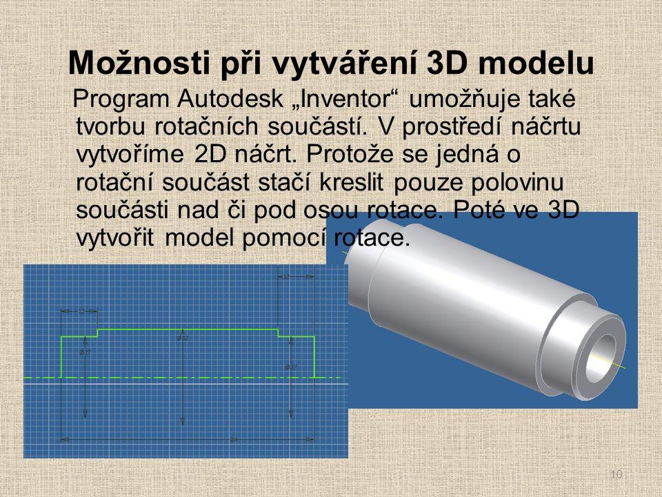 """Možnosti při vytváření 3D modelu Program Autodesk """"Inventor"""" umožňuje také tvorbu rotačních součástí. V prostředí náčrtu vytvoříme 2D náčrt. Protože s"""