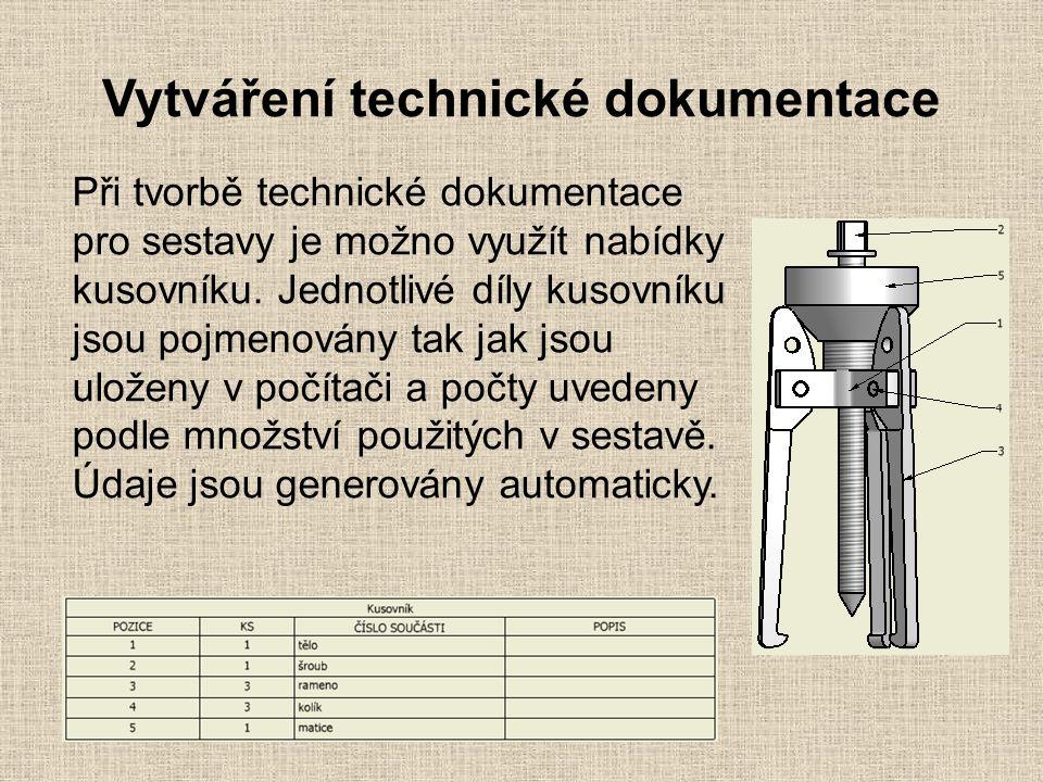 Vytváření technické dokumentace Při tvorbě technické dokumentace pro sestavy je možno využít nabídky kusovníku. Jednotlivé díly kusovníku jsou pojmeno