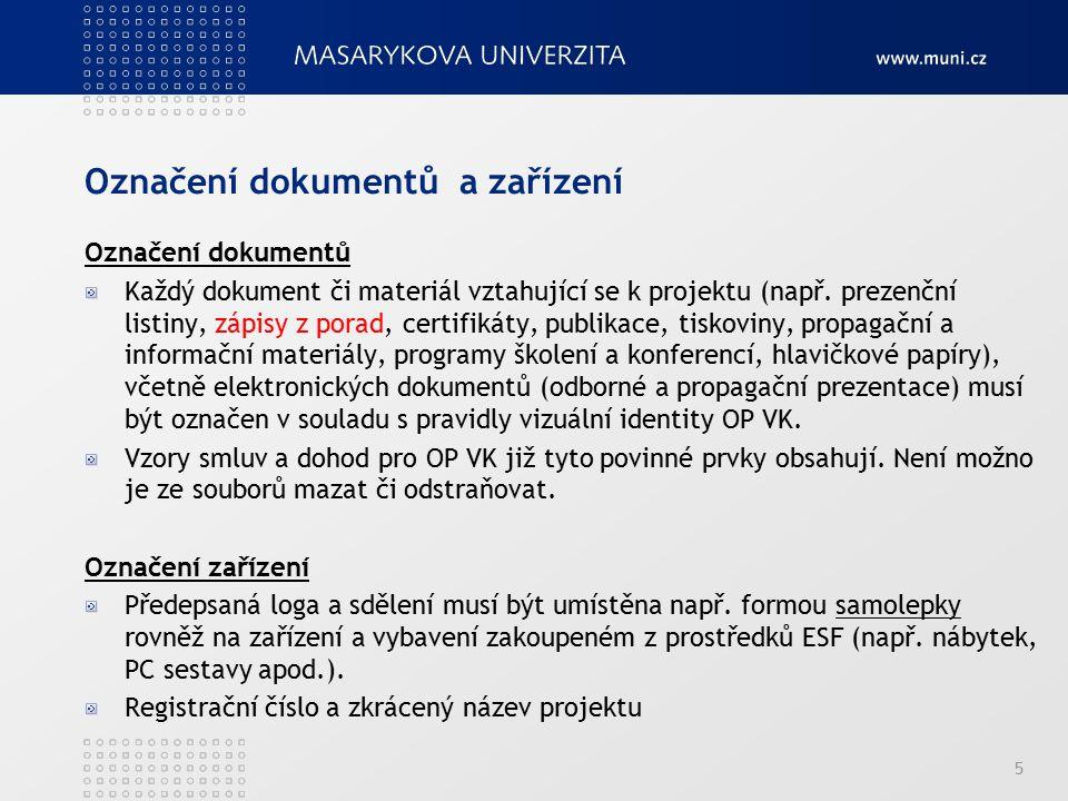 Označení dokumentů a zařízení Označení dokumentů Každý dokument či materiál vztahující se k projektu (např. prezenční listiny, zápisy z porad, certifi