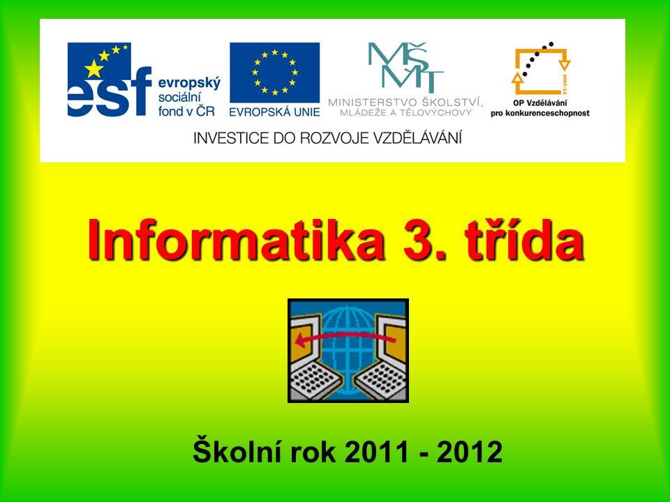 Informatika 3. třída Školní rok 2011 - 2012
