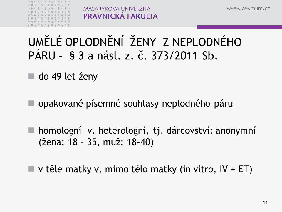 www.law.muni.cz UMĚLÉ OPLODNĚNÍ ŽENY Z NEPLODNÉHO PÁRU - § 3 a násl.
